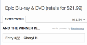 Contest Winner of the Epic DVD is #22 Cheryl! Congratulations!